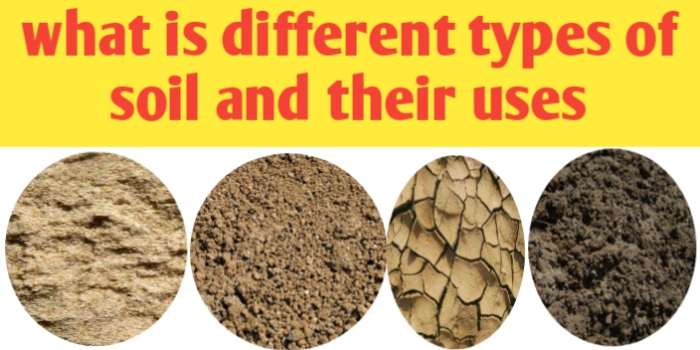 What is different types of soil and their uses